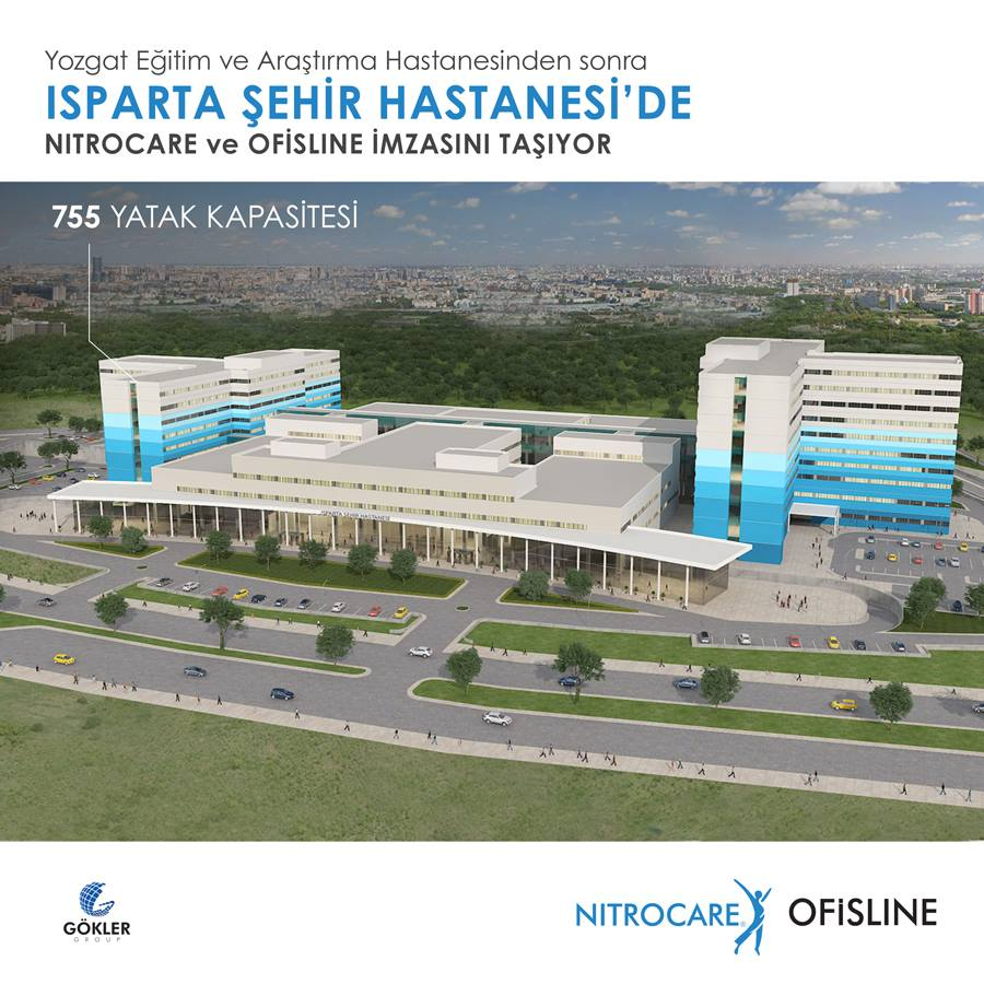 755 TOTAL BED AMOUNTED ISPARTA CITY HOSPITAL WILL COMING INTO SERVICE WITH NITROCARE AND OFISLINE PRODUCTS